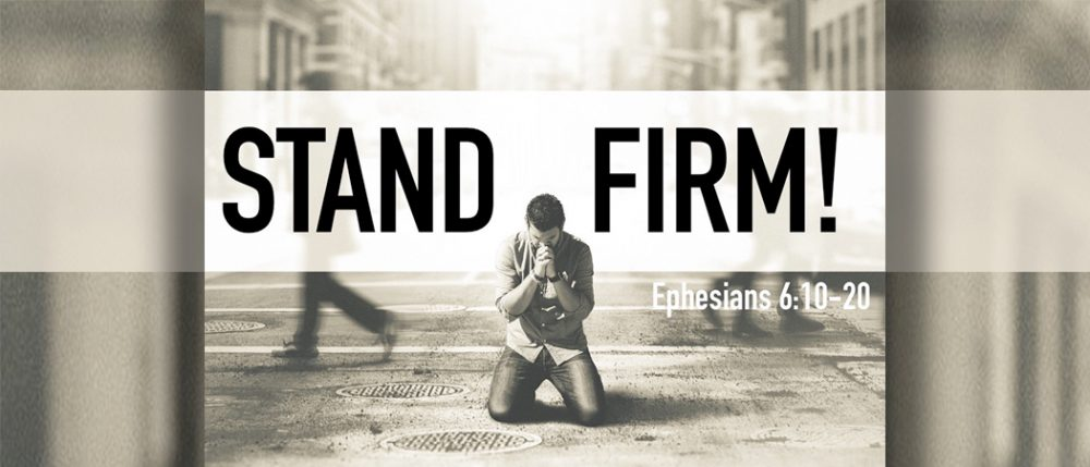 Ephesians 6: Stand Firm